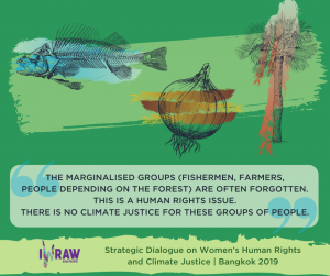 """""""The marginalised groups (fishermen, farmers, people depending on the forest) are often forgotten. This is a human rights issue. There is no climate justice for these groups of people."""""""