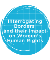 Interrogating Borders and their Impact on Women's Human Rights